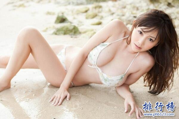 日本十大豐滿女星排行榜 豐胸翹臀清純面孔(36D只能排倒數)